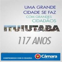 A Câmara Municipal parabeniza a nossa querida Ituiutaba e a todos que fazem parte destes 117 anos!